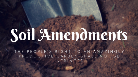 Soil amendments the people 39 s right to an amazingly for Soil amendments